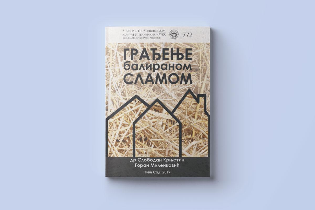knjiga ''Građenje baliranom slamom'', autora Gorana Milenkovića i prof. dr Slobodana Krnjetina